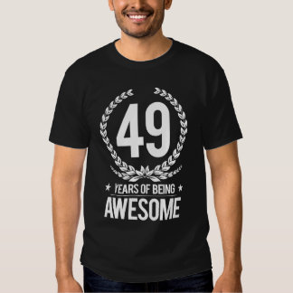 49th Birthday (49 Years Of Being Awesome) Shirts