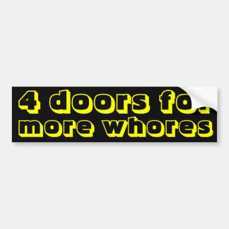4 doors for more whores bumper sticker