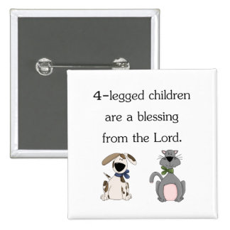 4-legged children are a blessing (pic) button