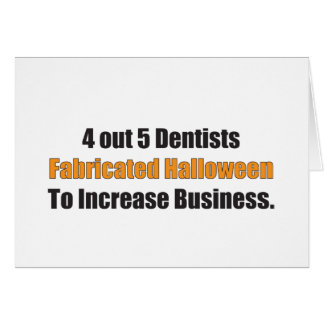 4 out of 5 Dentists Fabricated Halloween Card