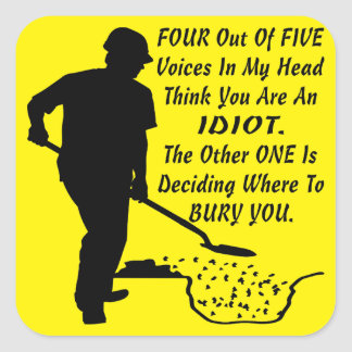 4 Out Of 5 Voices In My Head Think You're An Idiot Square Sticker