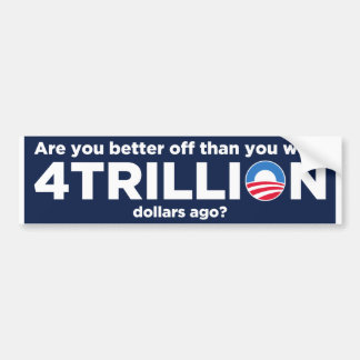 4 Trillion Dollars Bumper Sticker
