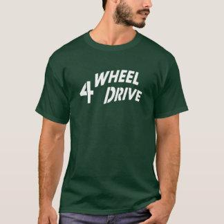 4 WHEEL DRIVE T-Shirt