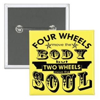 4 Wheels Move The Body 2 Wheels Move The Soul 2 Inch Square Button