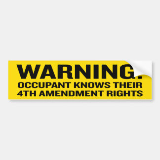 4th Amendment Warning Stickers Bumper Sticker