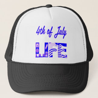 4th Of July Life FB.com/USAPatriotGraphics © Trucker Hat