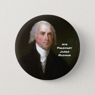 4th Pres. James Madison 2 Inch Round Button