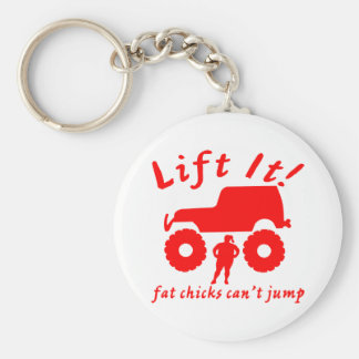 4x4 Lift It Fat Chicks Can't Jump Basic Round Button Keychain