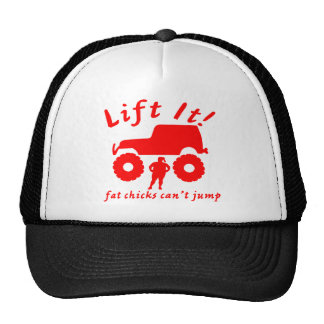 4x4 Lift It Fat Chicks Can't Jump Trucker Hat