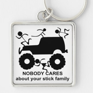 4x4 Nobody Cares About Your Stick Family Silver-Colored Square Keychain