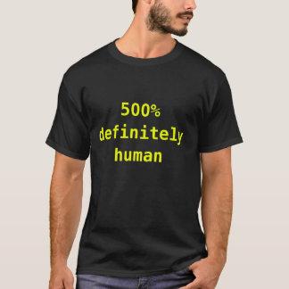 500% definitely human v2 T-Shirt