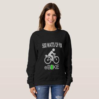 """500 Watts of fun"" custom sweatshirts for women"