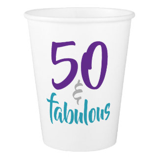 50 and Fabulous 50th Birthday Party Paper Cups