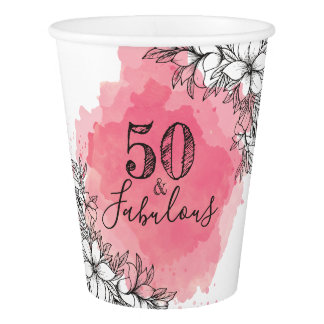 50 And Fabulous. Birthday. Flowers in Watercolor. Paper Cup