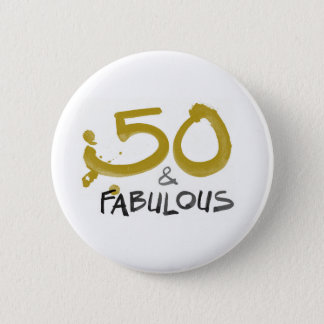 50 and Fabulous Party Button