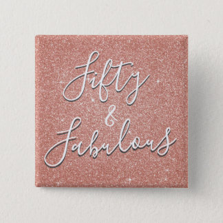 50 and Fabulous Rose Gold Blush Pink Glitter 2 Inch Square Button