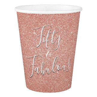 50 and Fabulous Rose Gold Blush Pink Glitter Paper Cup