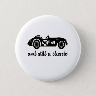 50 and still a classic 2 inch round button