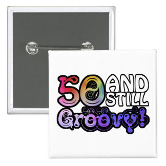 50 And Still Groovy Button