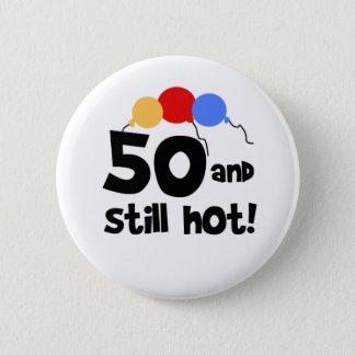 50 and Still Hot 2 Inch Round Button