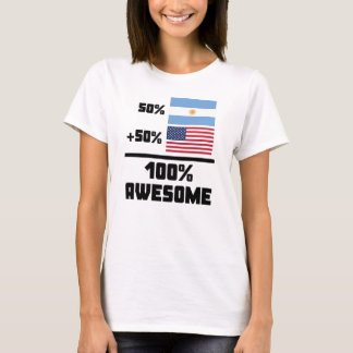 50% Argentinian 50% American 100% Awesome T-Shirt