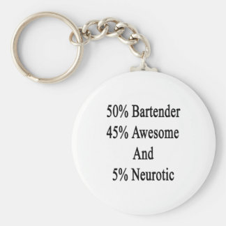 50 Bartender 45 Awesome And 5 Neurotic Basic Round Button Keychain