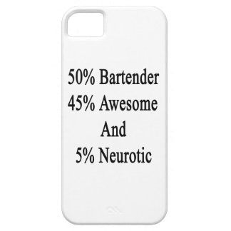 50 Bartender 45 Awesome And 5 Neurotic iPhone 5 Case