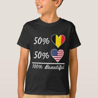 50% Belgian 50% American 100% Beautiful T-Shirt