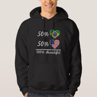 50% Brazilian 50% American 100% Beautiful Hoodie