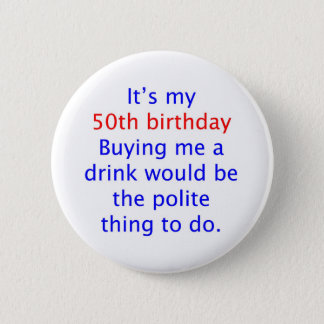 50 buy me a drink 2 inch round button
