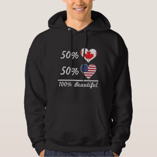 50% Canadian 50% American 100% Beautiful Hoodie