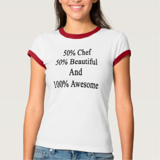 50 Chef 50 Beautiful And 100 Awesome T-Shirt