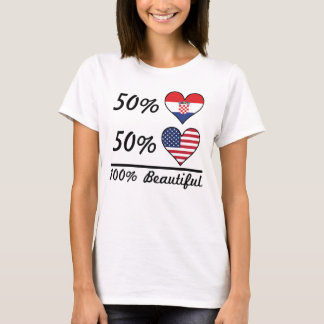 50% Croatian 50% American 100% Beautiful T-Shirt