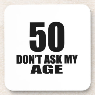 50 Do Not Ask My Age Birthday Designs Coaster