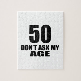 50 Do Not Ask My Age Birthday Designs Jigsaw Puzzle