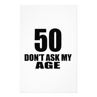 50 Do Not Ask My Age Birthday Designs Stationery