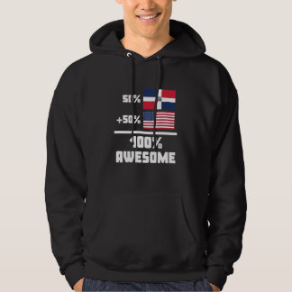 50% Dominican 50% American 100% Awesome Hoodie