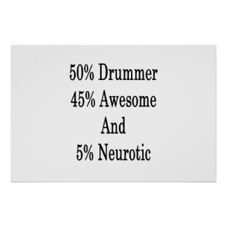 50 Drummer 45 Awesome And 5 Neurotic Poster