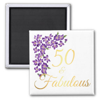 50 & Fabulous Quote Faux Gold and Violet Flowers Magnet