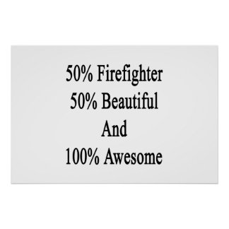 50 Firefighter 50 Beautiful And 100 Awesome Poster