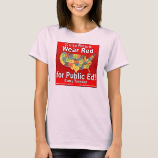 50 Great Places to Wear Red For Public Ed T-Shirt