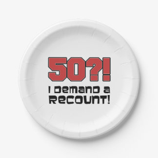 50?! I Demand A Recount Funny Fiftieth Birthday Paper Plate