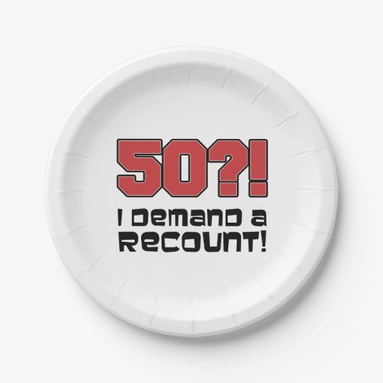 50?! I Demand A Recount Funny Fiftieth Birthday Paper Plate