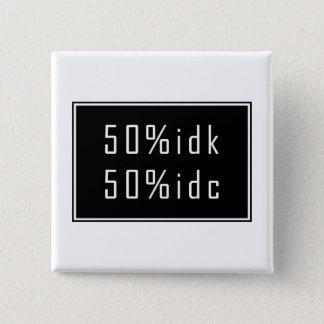 50%idk 50%idc Button