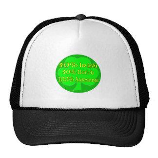50% Irish 50% Dutch 100% Awesome Hats