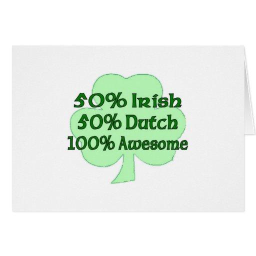 50% Irish 50% Dutch 100% Drunk Greeting Cards