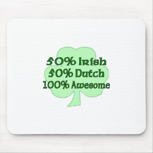50% Irish 50% Dutch 100% Drunk Mousepad