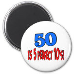 50 is 5 perfect 10s (BLUE) 2 Inch Round Magnet