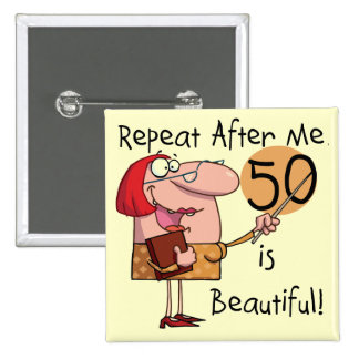 50 is Beautiful Tshirts and Gifts 2 Inch Square Button