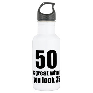 50 Is Great When You Look Birthday 532 Ml Water Bottle